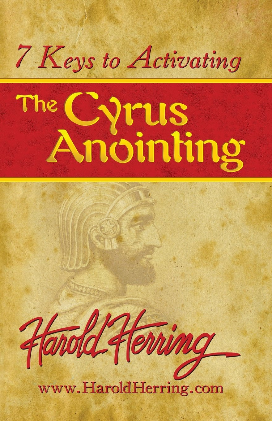 7 Keys to Activating The Cyrus Anointing Front Cover