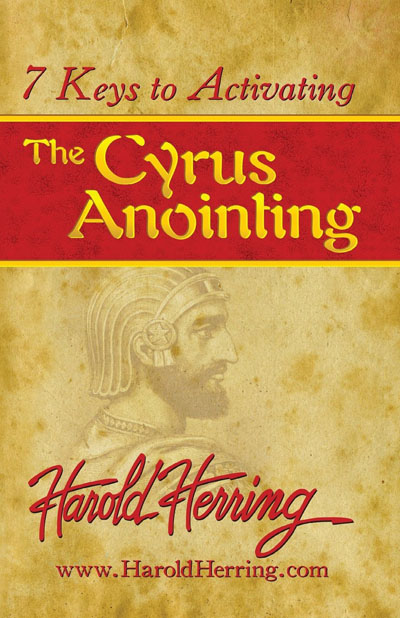 7 Keys To Activating The Cyrus Anointing