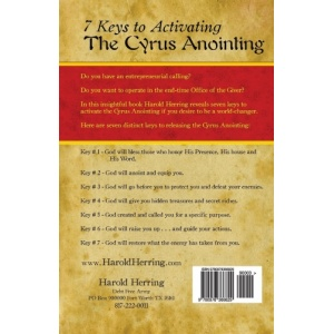 7 Keys to Activating The Cyrus Anointing Back Cover
